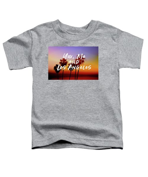 You Me Los Angeles - Art By Linda Woods Toddler T-Shirt