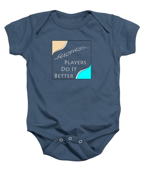 Saxophone Players Do It Better 5643.02 Baby Onesie by M K  Miller