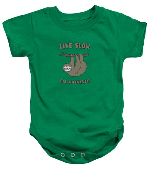 Funny And Cute Sloth Live Slow Die Whenever Cool Statement  Baby Onesie