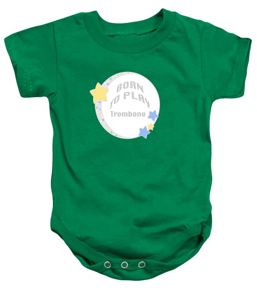 Trombone Born To Play Trombone 5675.02 Baby Onesie by M K  Miller