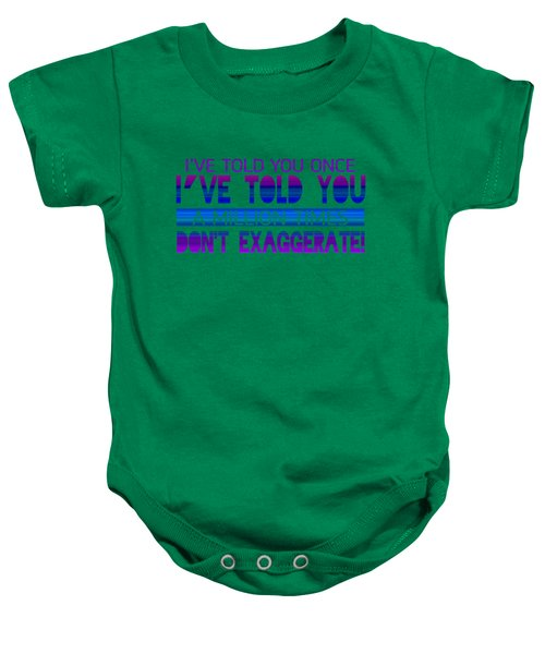 Don't Exaggerate Baby Onesie