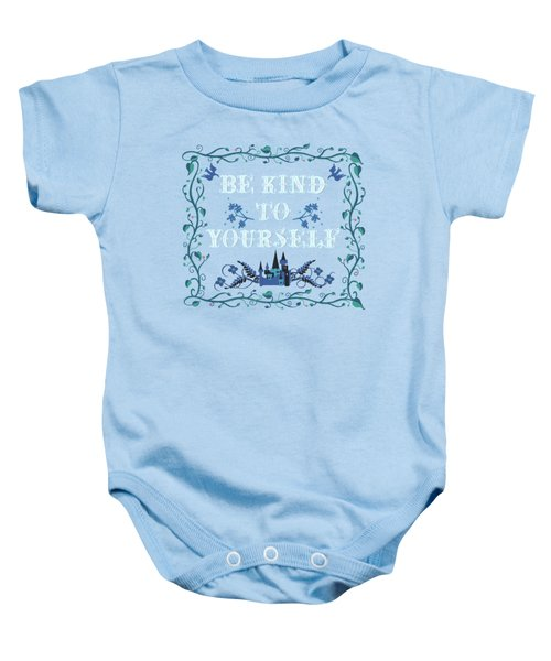 Be Kind To Yourself Fairytale Sign Baby Onesie