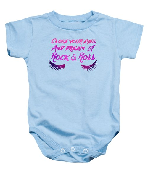 Close Your Eyes And Dream Of Rock And Roll Baby Onesie