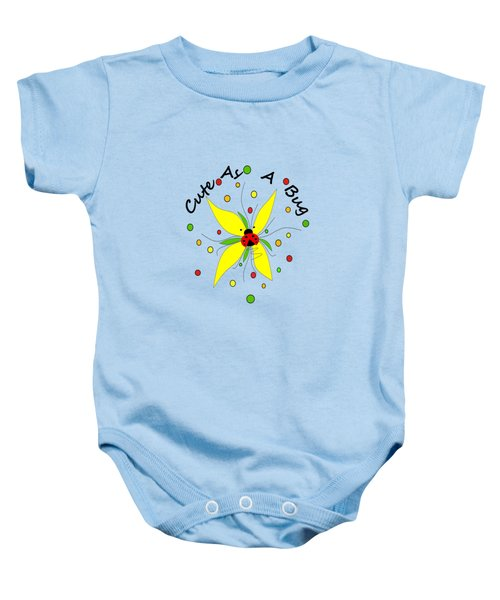 Cute As A Bug Baby Onesie