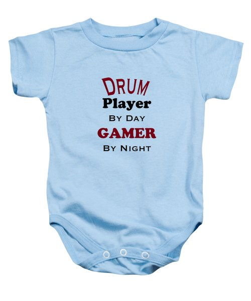 Drum Player By Day Gamer By Night 5625.02 Baby Onesie by M K  Miller