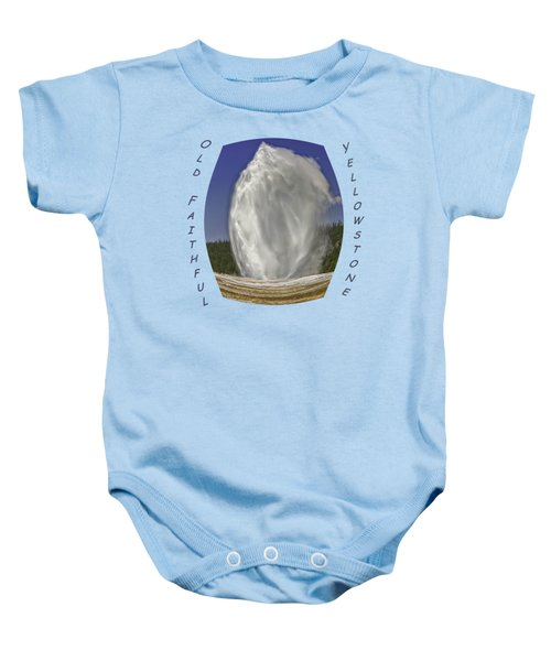 Fisheye Look At Old Faithful Baby Onesie by John M Bailey
