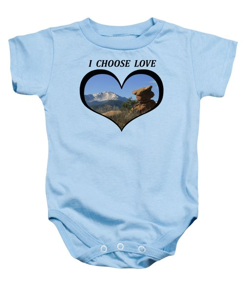 I Chose Love With A Joyful Dancer And Pikes Peak In A Heart Baby Onesie