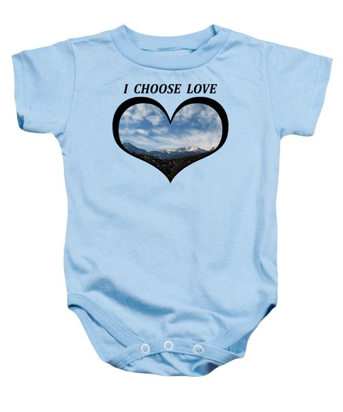 I Choose Love With Pikes Peak And Clouds In A Heart Baby Onesie