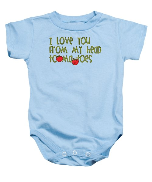 I Love You From My Head Tomatoes Baby Onesie by M Vrijhof