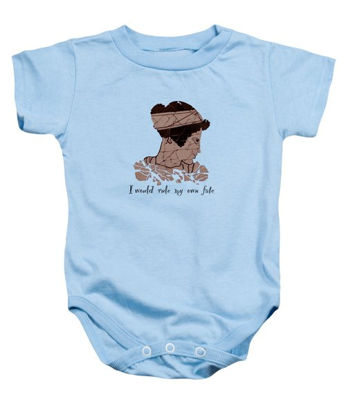 I Would Rule My Own Fate Helen Of Sparta Baby Onesie