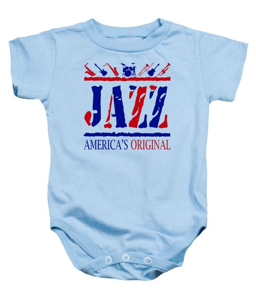 Jazz Americas Original Baby Onesie by David G Paul