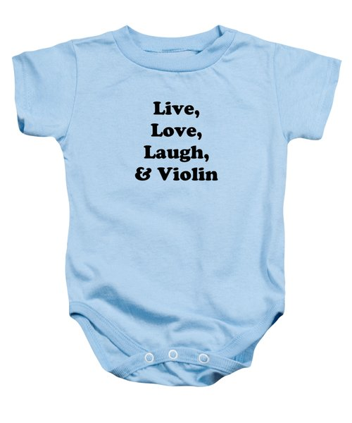 Live Love Laugh And Violin 5613.02 Baby Onesie