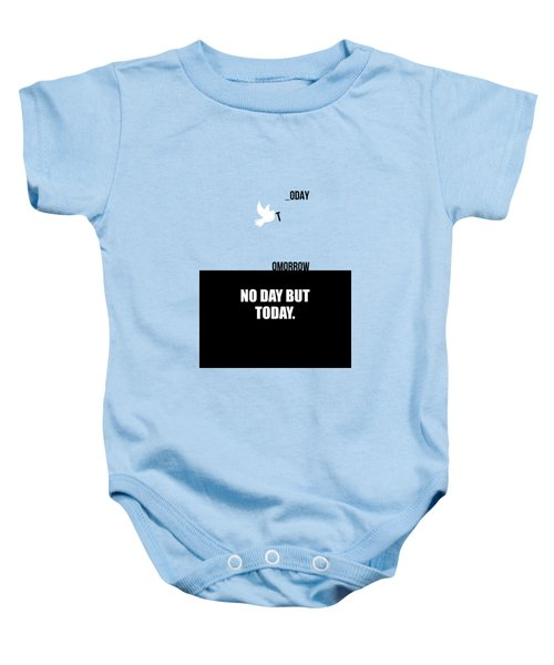No Day But Today Business Quotes Poster Baby Onesie