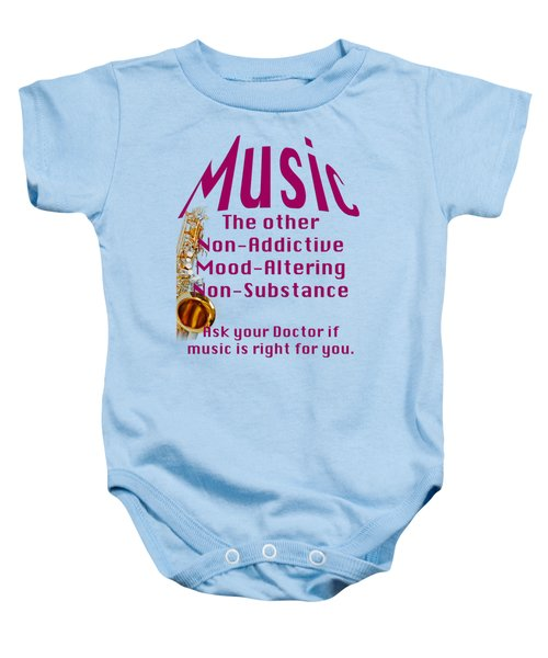 Saxophone Music Is Right For You 5494.02 Baby Onesie