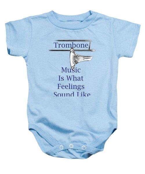Trombone Is What Feelings Sound Like 5584.02 Baby Onesie by M K  Miller