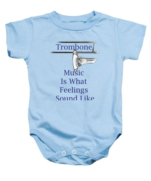 Trombone Is What Feelings Sound Like 5584.02 Baby Onesie