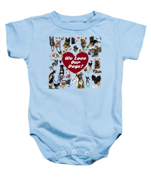 We Love Our Dogs - Exclusive Baby Onesie