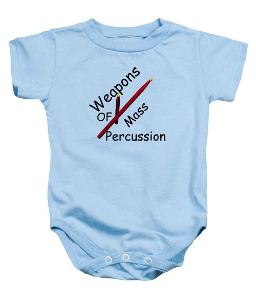 Weapons Of Mass Percussion Baby Onesie by M K  Miller