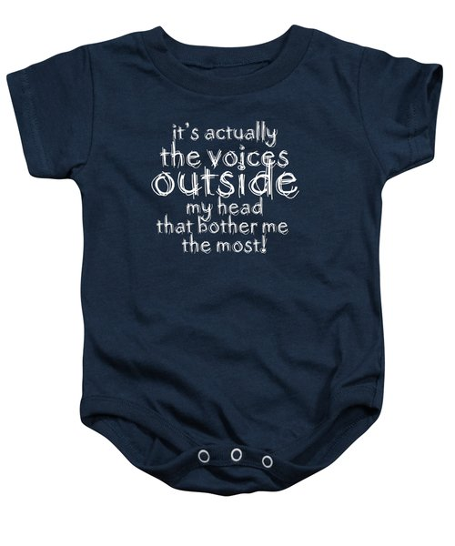 It's Actually The Voices Outside My Head That Bother Me The Most Baby Onesie
