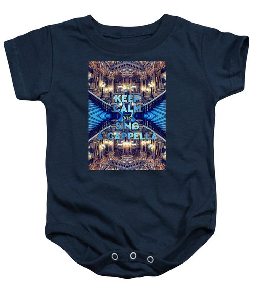 Keep Calm And Go Sing A Cappella Opera Garnier Paris Baby Onesie