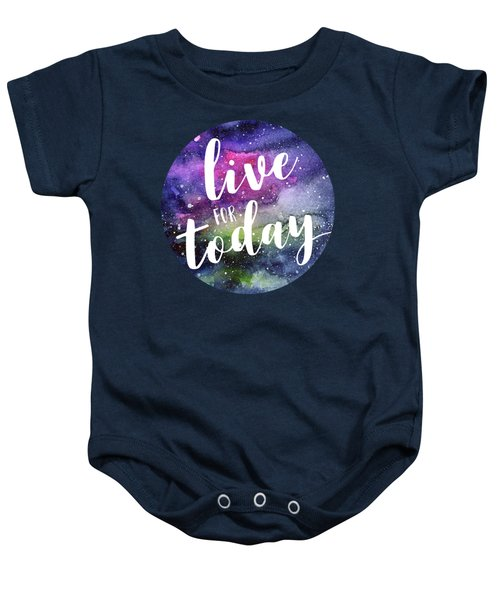 Live For Today Galaxy Watercolor Typography  Baby Onesie