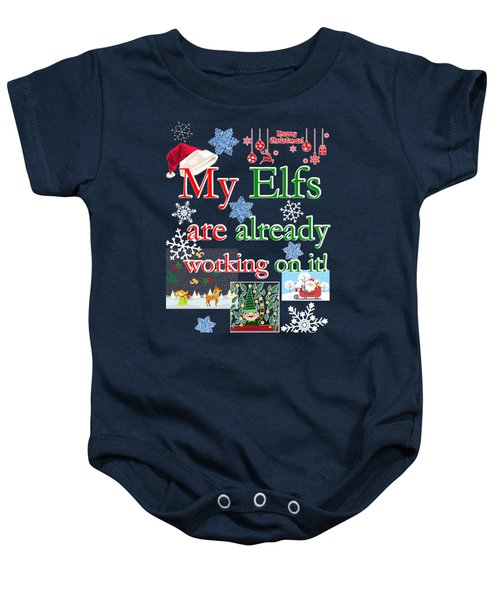 My Elfs Are Already Working On It Ornamented Baby Onesie