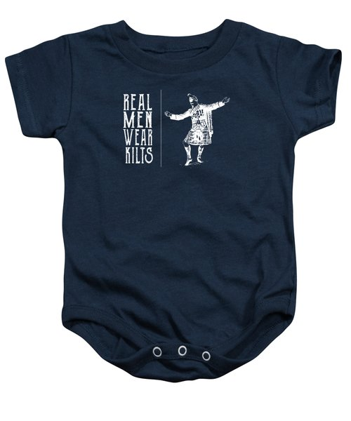 Real Men Wear Kilts Baby Onesie