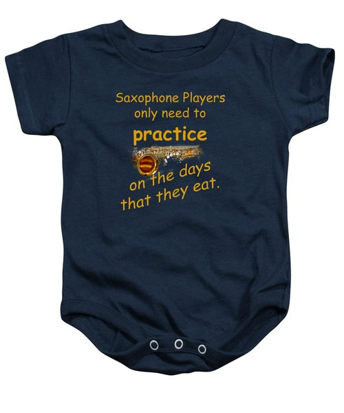 Saxophones Practice When They Eat Baby Onesie by M K  Miller