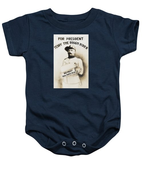 Teddy The Rough Rider - For President - 1904 Baby Onesie
