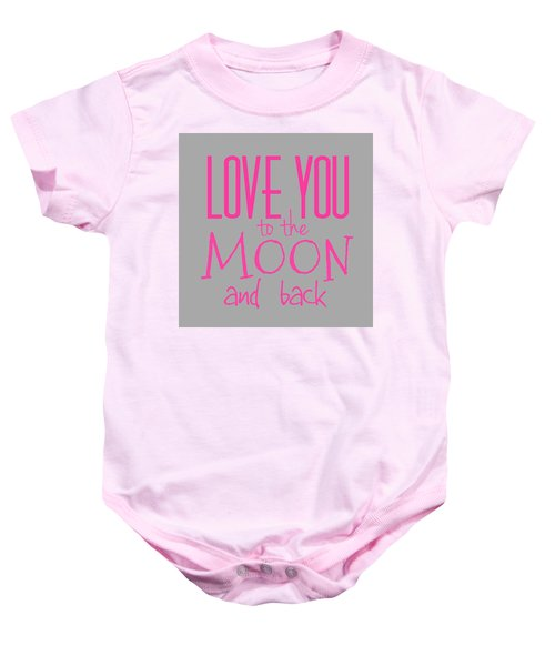 Love You To The Moon And Back Baby Onesie