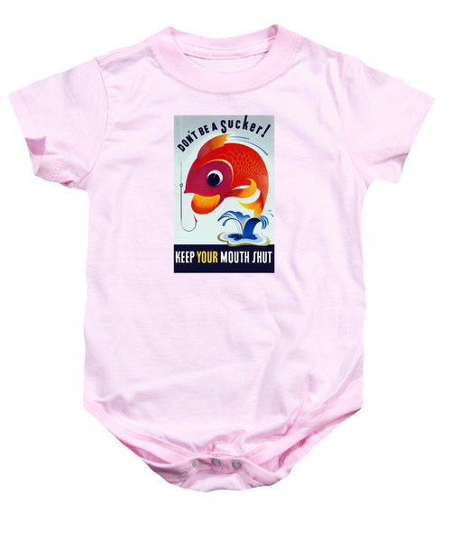 Don't Be A Sucker - Keep Your Mouth Shut Baby Onesie