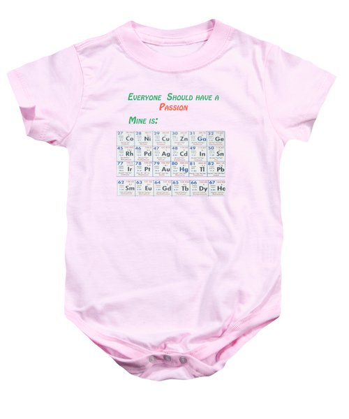 Everyone Should Have A Passion  Baby Onesie