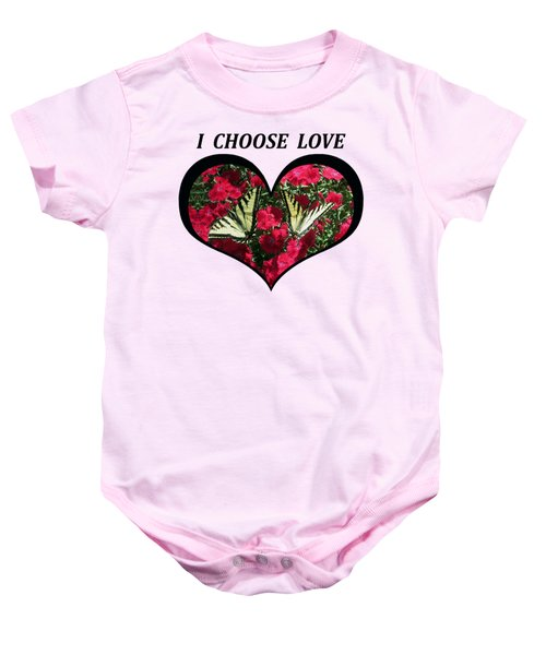 I Chose Love With A Monarch Butterfly In A Heart Baby Onesie