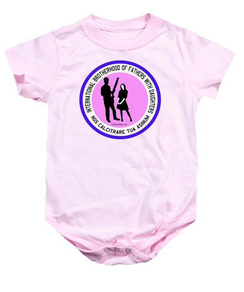 International Brotherhood Of Fathers With Daughters Baby Onesie