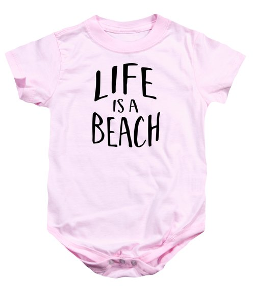 Life Is A Beach Words Black Ink Tee Baby Onesie