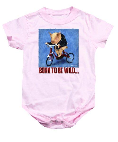 Born To Be Wild... Baby Onesie