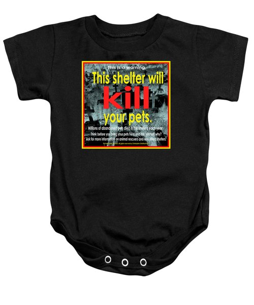Shelter Will Kill Your Pets Baby Onesie