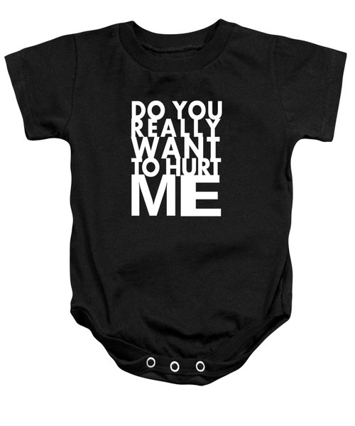 Do You Really Want To Hurt Me Baby Onesie