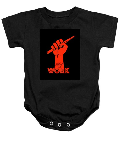 Art Is Work Baby Onesie