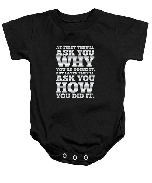 At First They'll Ask You Why Gym Motivational Quotes Poster Baby Onesie