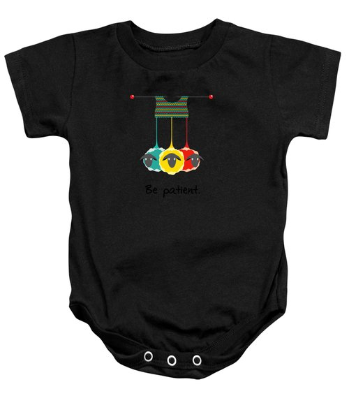 Be Patient Baby Onesie