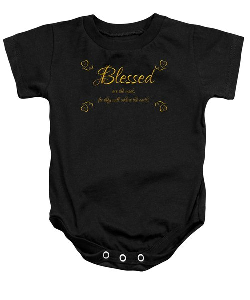 Beatitudes Blessed Are The Meek For They Will Inherit The Earth Baby Onesie