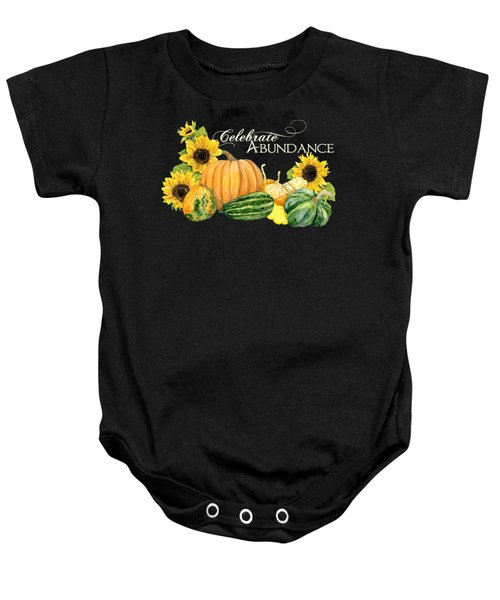 Celebrate Abundance - Harvest Fall Pumpkins Squash N Sunflowers Baby Onesie by Audrey Jeanne Roberts