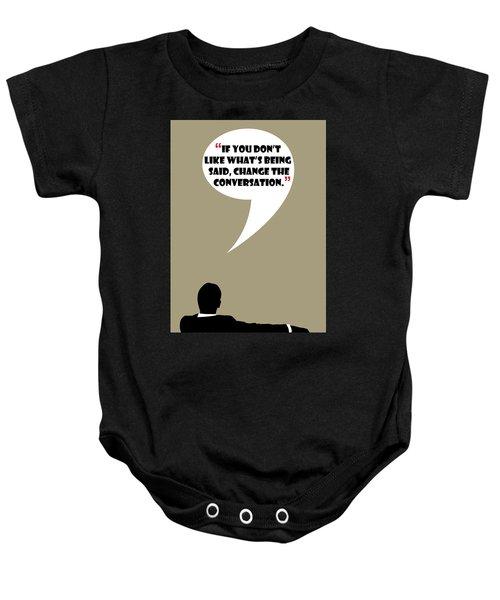 Change The Conversation - Mad Men Poster Don Draper Quote Baby Onesie
