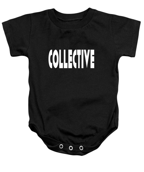 Collective Mindful Community Righteous Inspiration Motivational Quote Prints  Baby Onesie