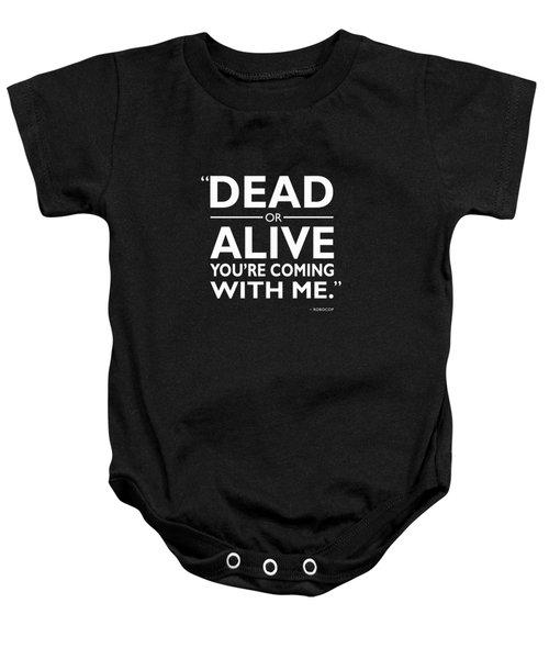 Dead Or Alive Baby Onesie by Mark Rogan