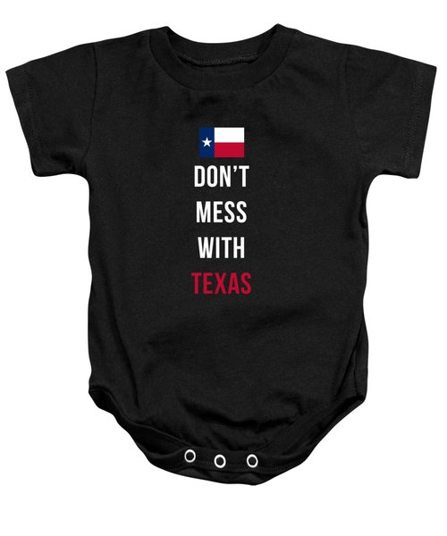 Don't Mess With Texas Tee Black Baby Onesie by Edward Fielding