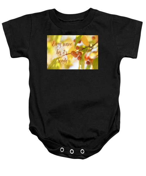 Every Season Has It's Beauty Baby Onesie