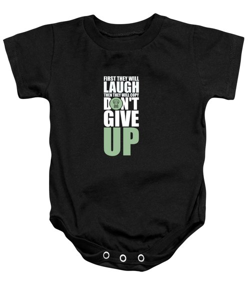 First They Will Laugh Then They Will Copy Dont Give Up Gym Motivational Quotes Poster Baby Onesie