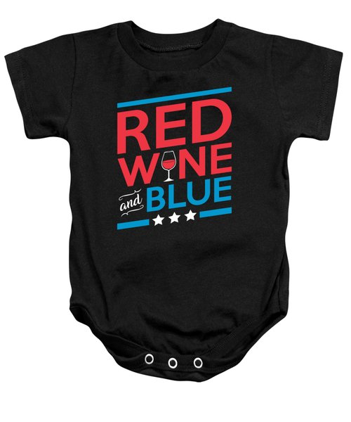 Funny Red Wine Blue Fourth July Gift 4th July Independence Day Baby Onesie